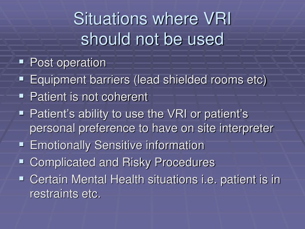 Situations where VRI