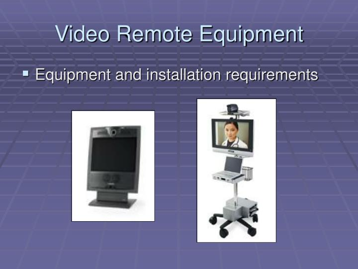 Video remote equipment