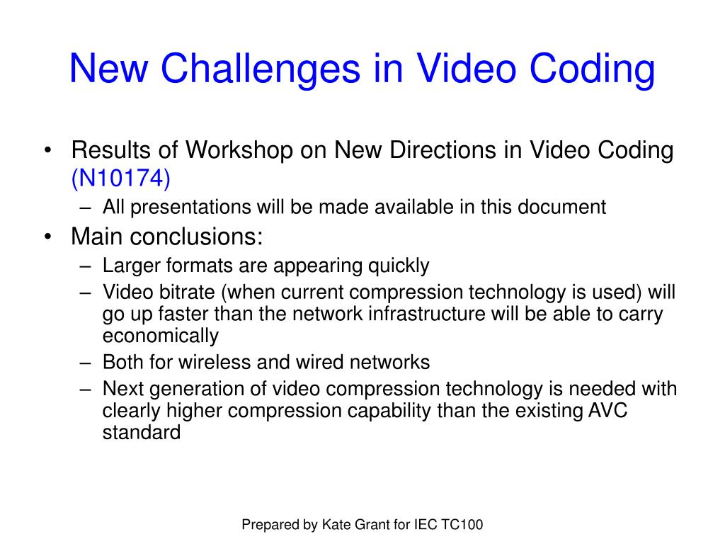 New Challenges in Video Coding