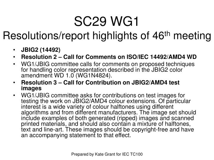 Sc29 wg1 resolutions report highlights of 46 th meeting