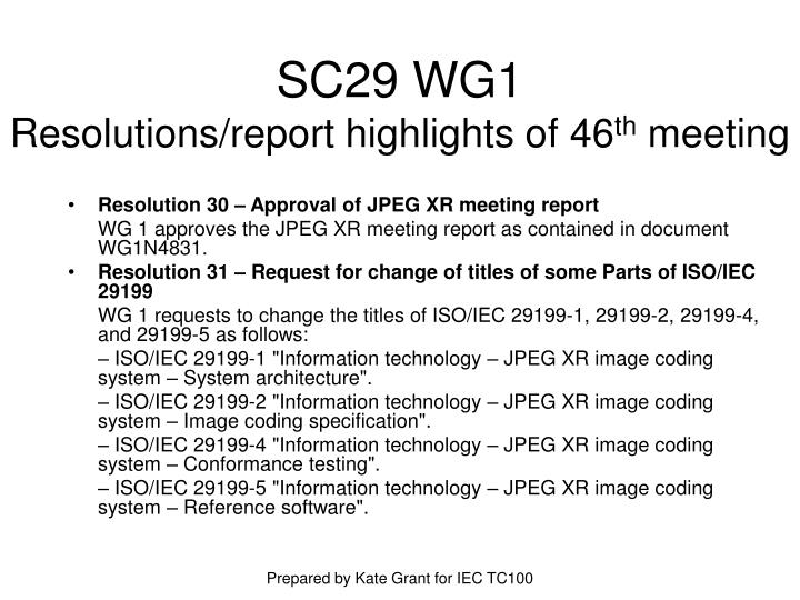 Sc29 wg1 resolutions report highlights of 46 th meeting3