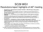 sc29 wg1 resolutions report highlights of 46 th meeting4