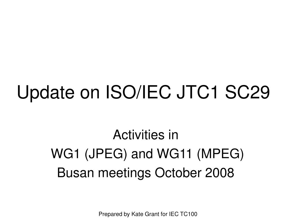 Update on ISO/IEC JTC1 SC29