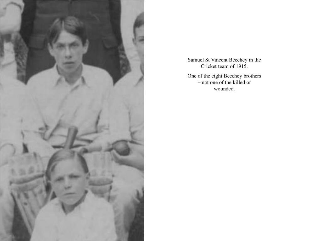 Samuel St Vincent Beechey in the Cricket team of 1915.