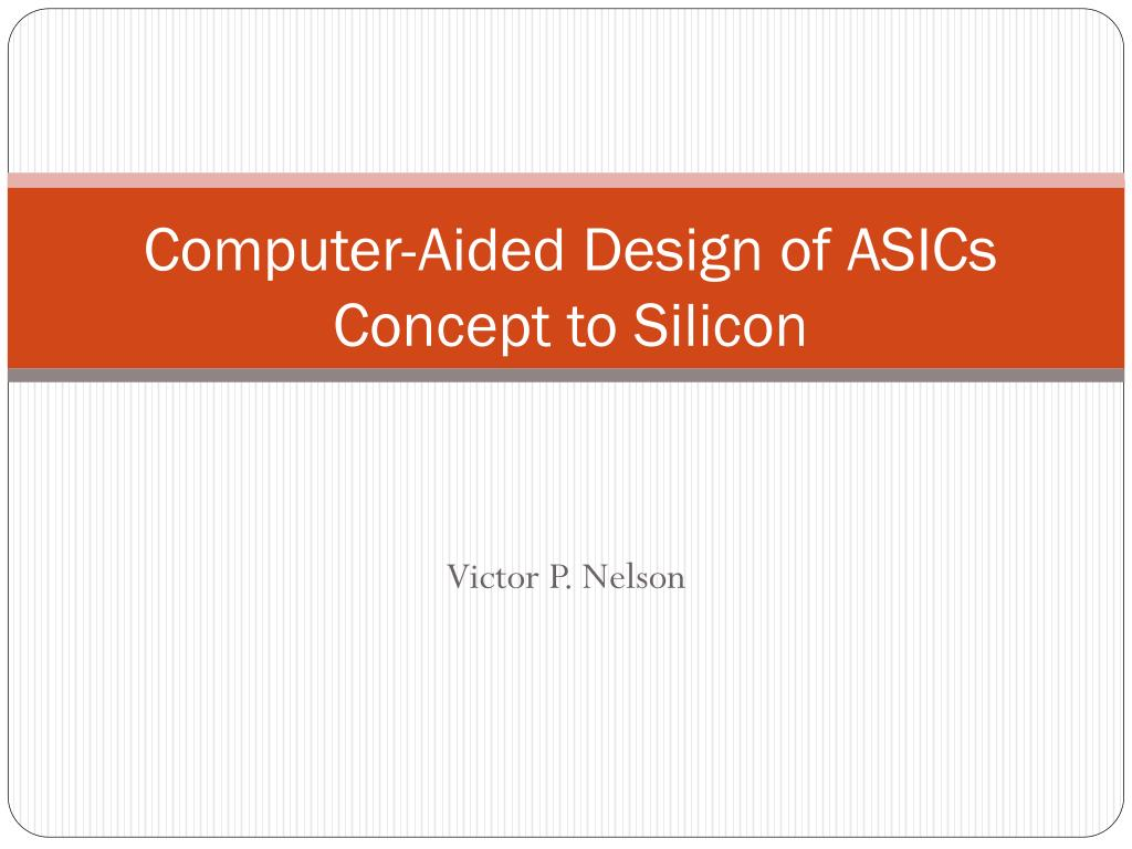 computer aided design of asics concept to silicon