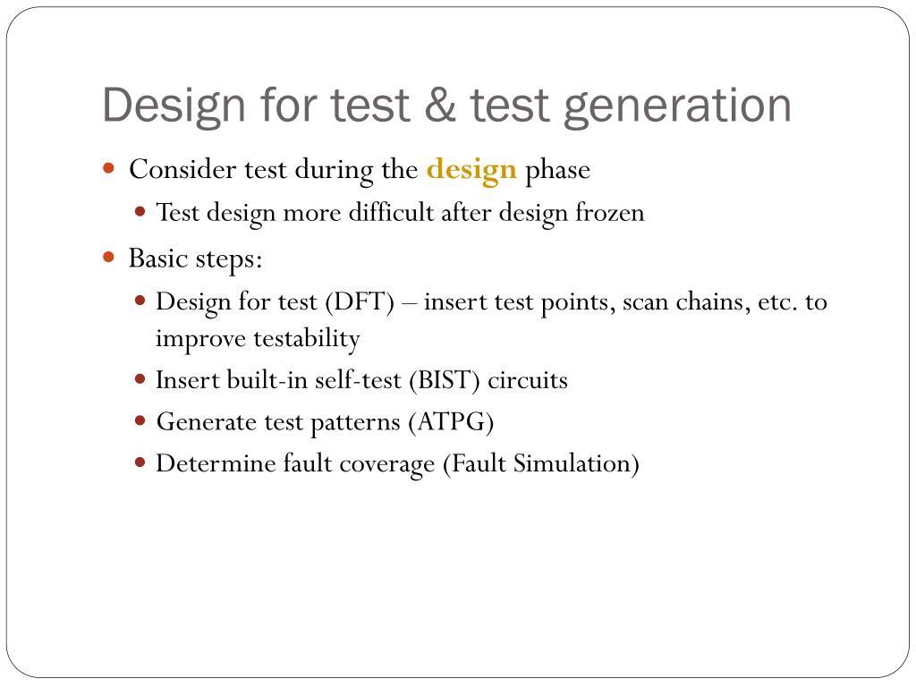 Design for test & test generation