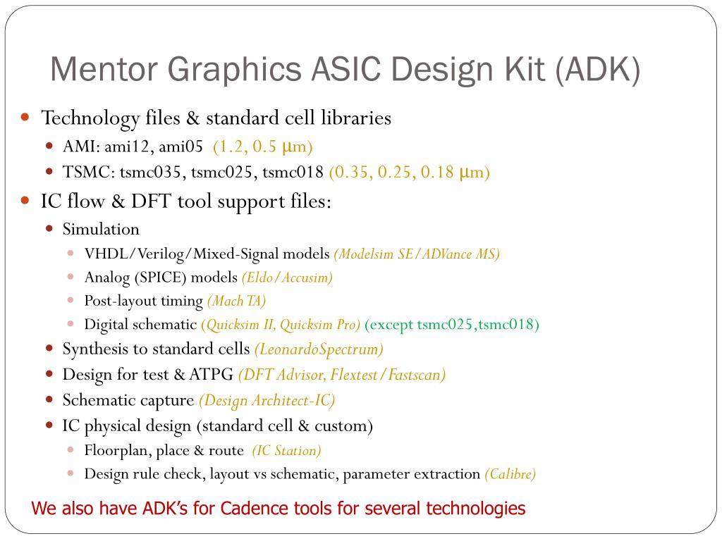 Mentor Graphics ASIC Design Kit (ADK)