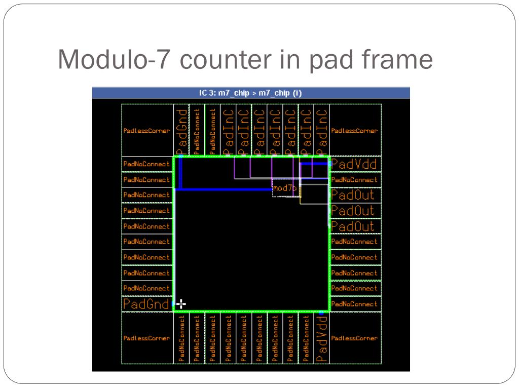Modulo-7 counter in pad frame