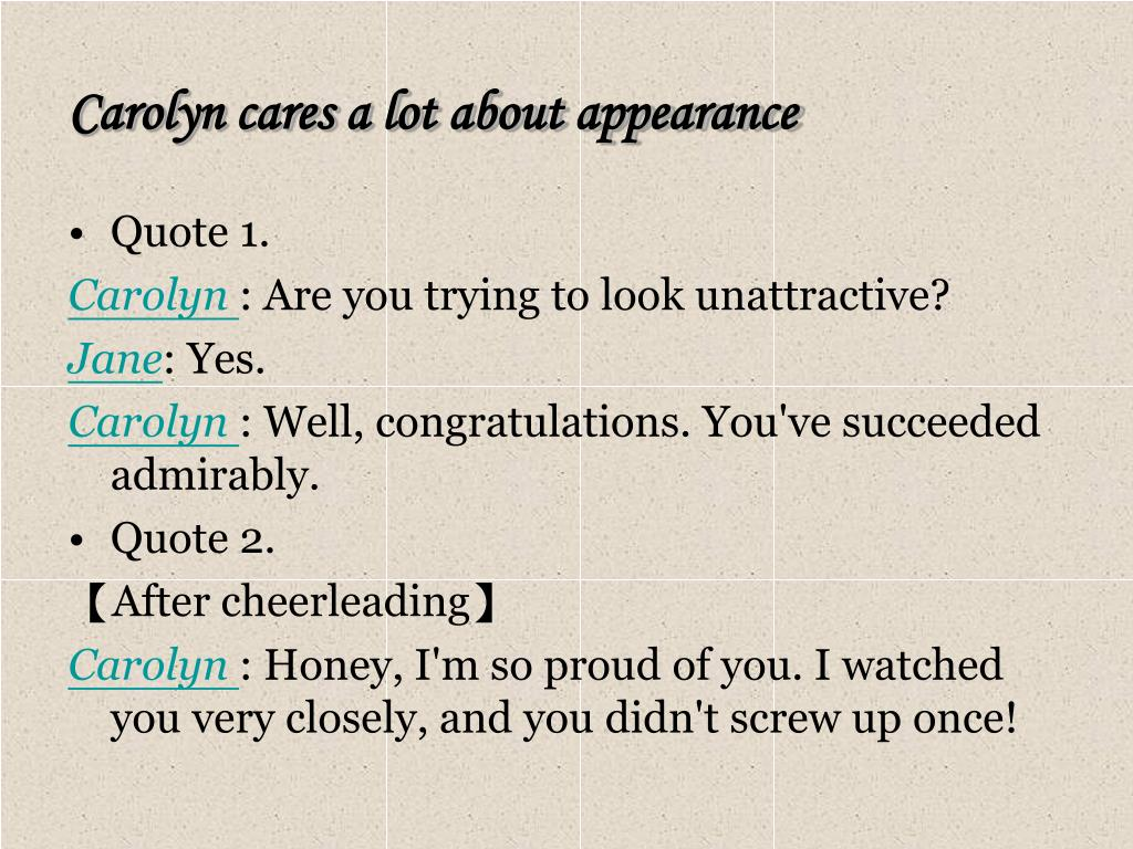 Carolyn cares a lot about appearance