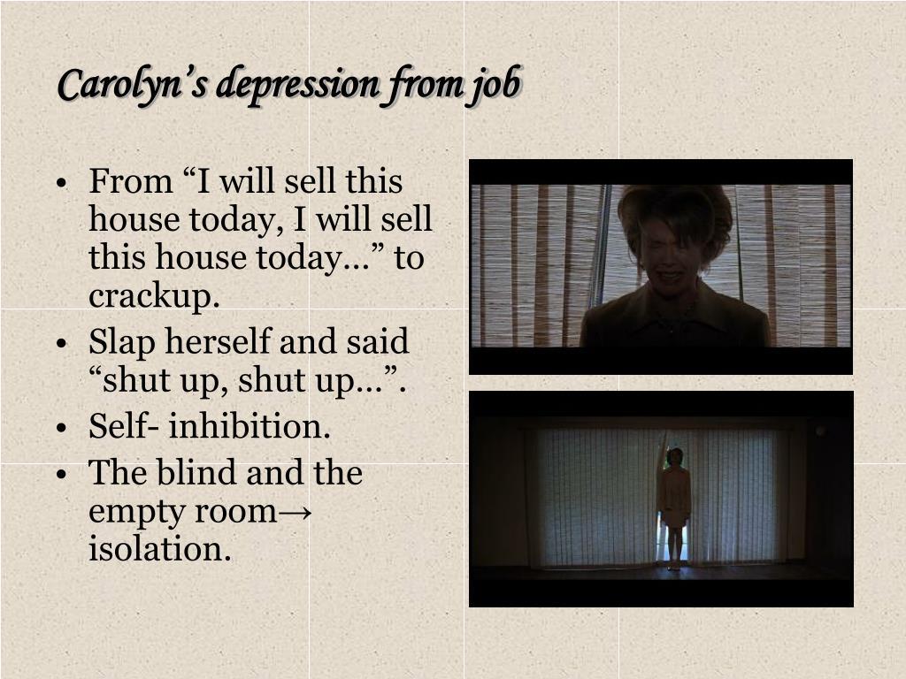 Carolyn's depression from job
