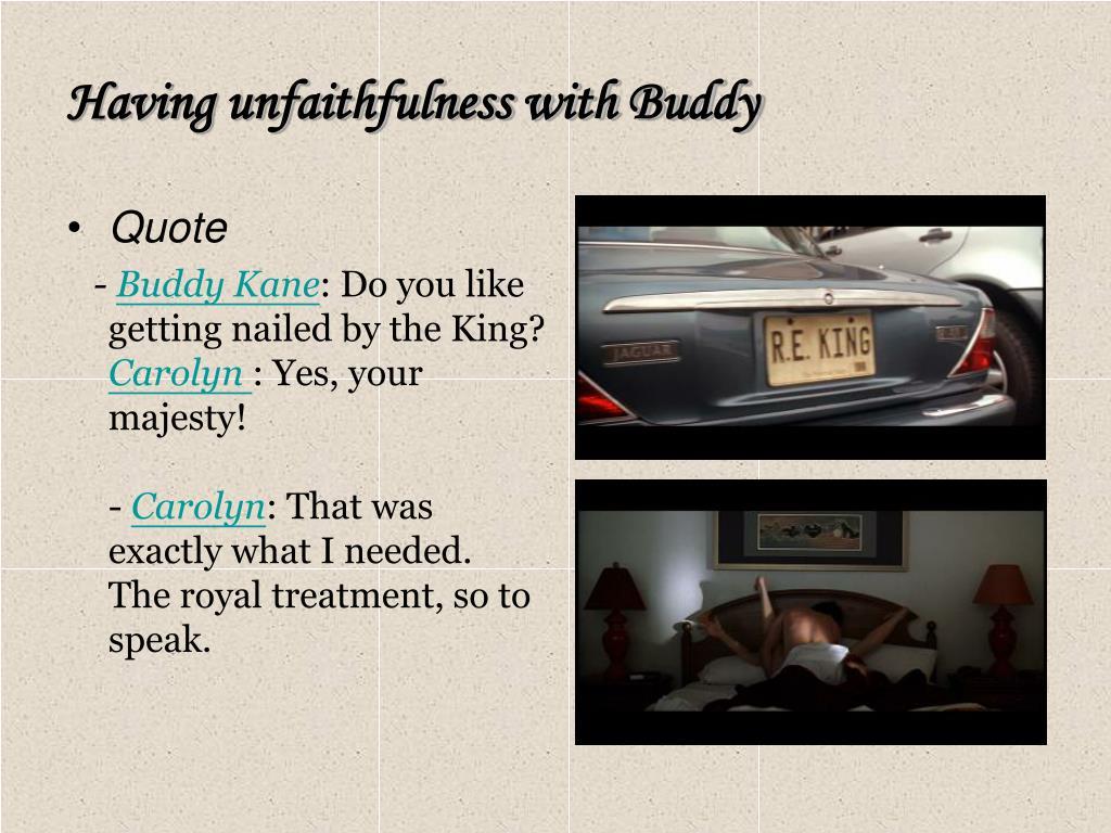 Having unfaithfulness with Buddy
