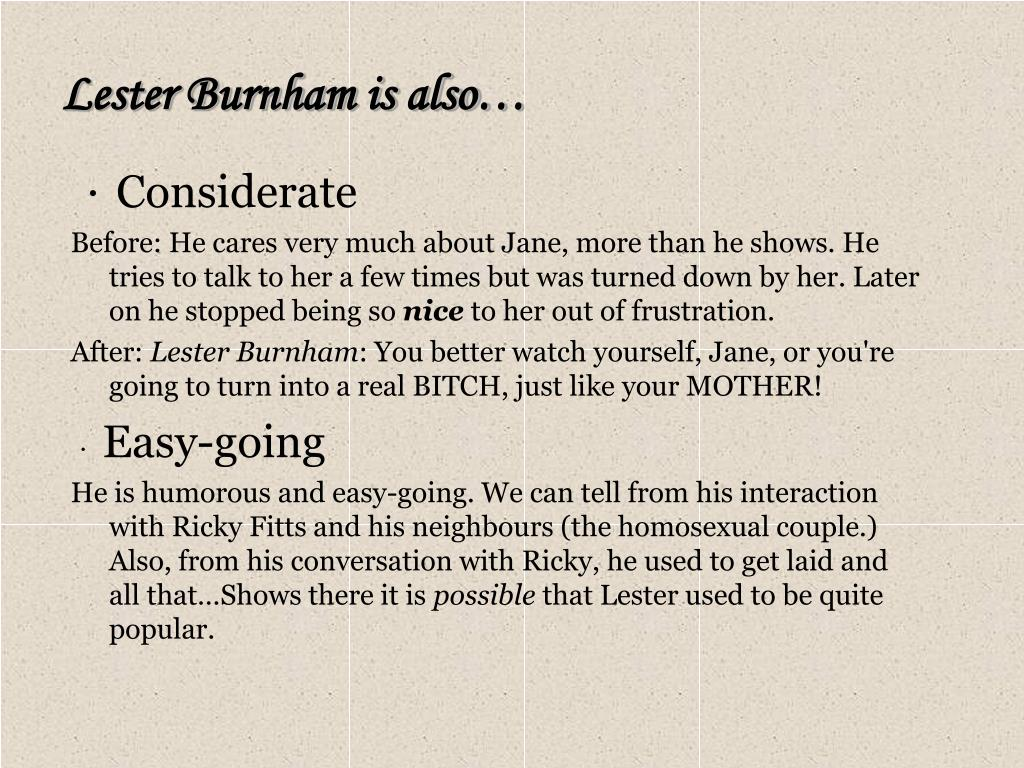 Lester Burnham is also…