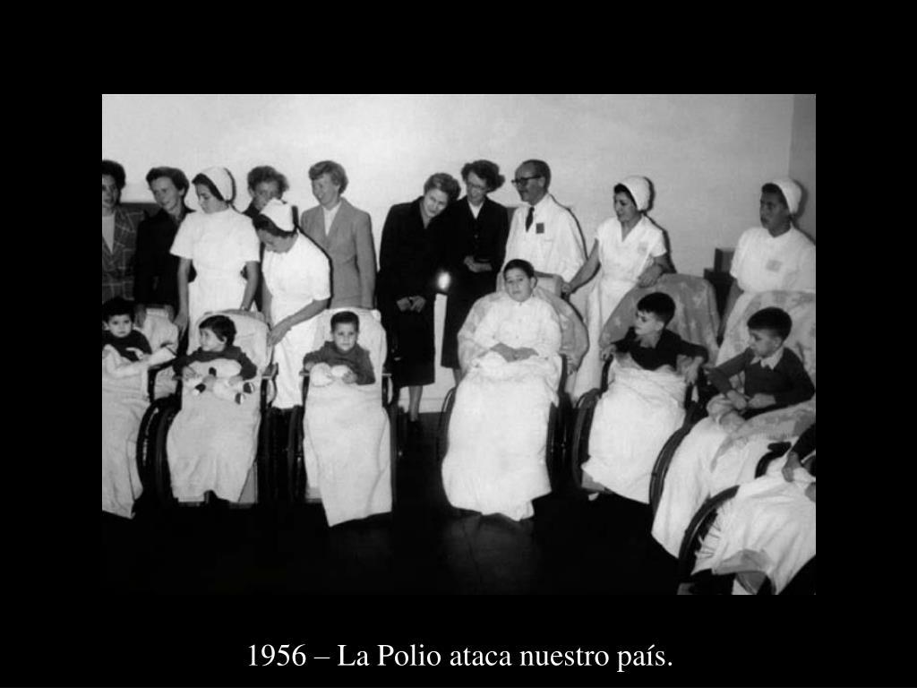 1956 – La Polio ataca nuestro país.