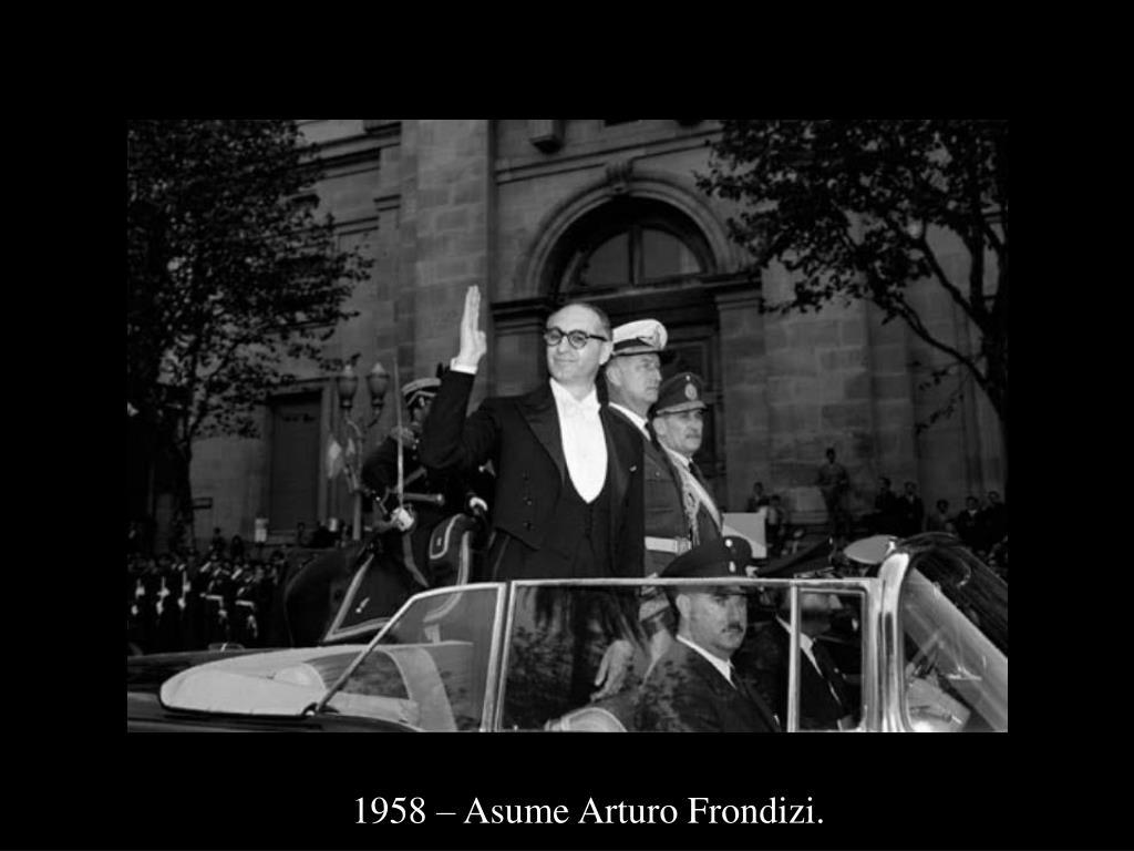 1958 – Asume Arturo Frondizi.