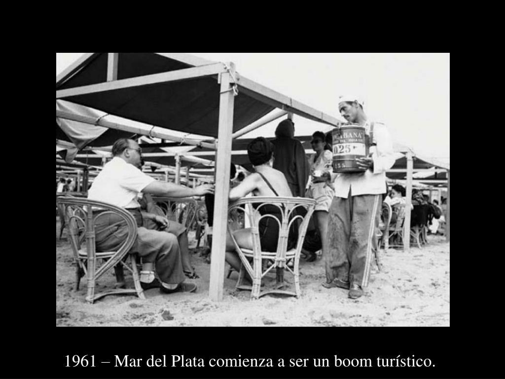 1961 – Mar del Plata comienza a ser un boom turístico.