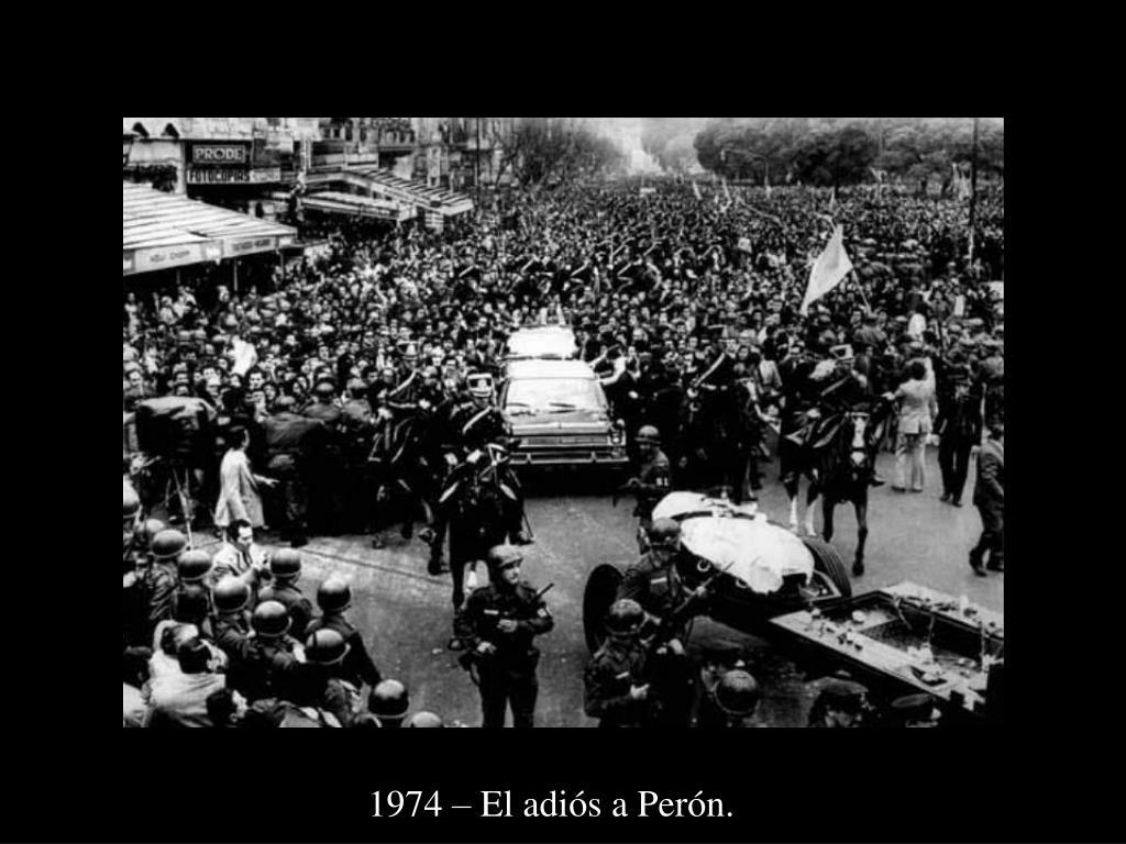 1974 – El adiós a Perón.