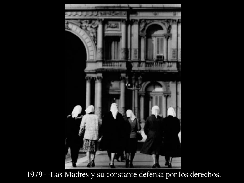 1979 – Las Madres y su constante defensa por los derechos.
