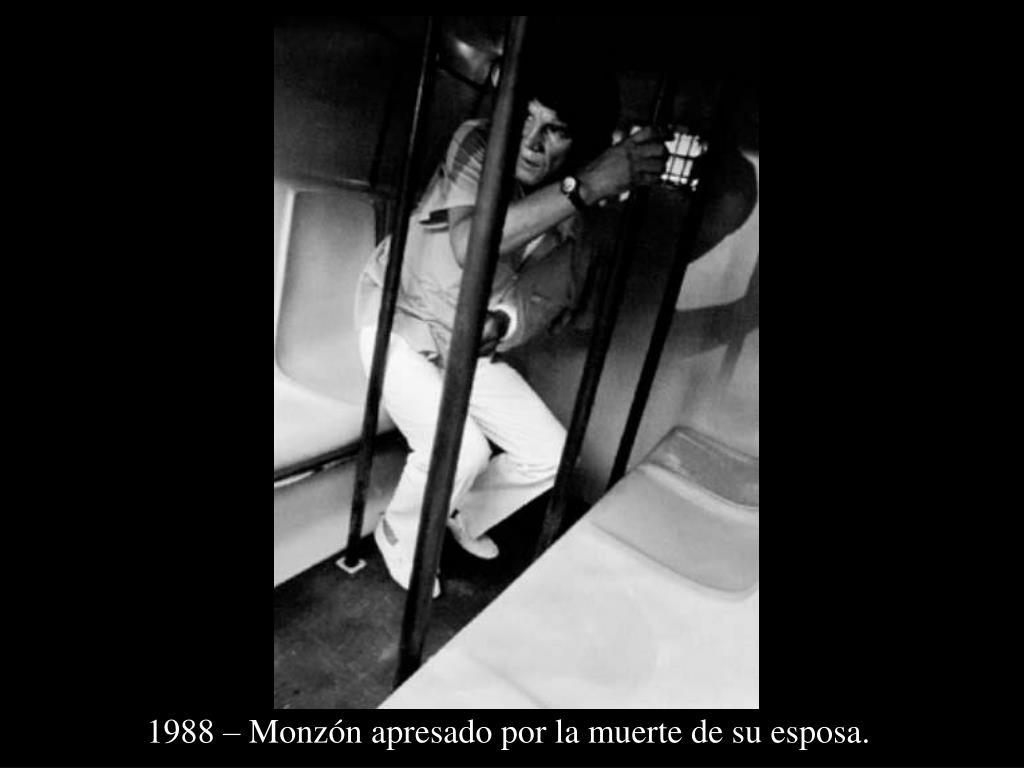 1988 – Monzón apresado por la muerte de su esposa.