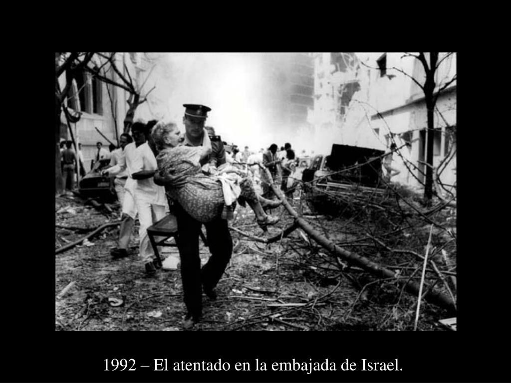 1992 – El atentado en la embajada de Israel.