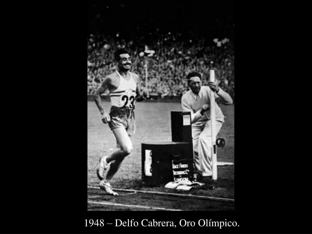 1948 – Delfo Cabrera, Oro Olímpico.