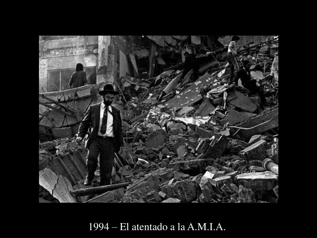 1994 – El atentado a la A.M.I.A.