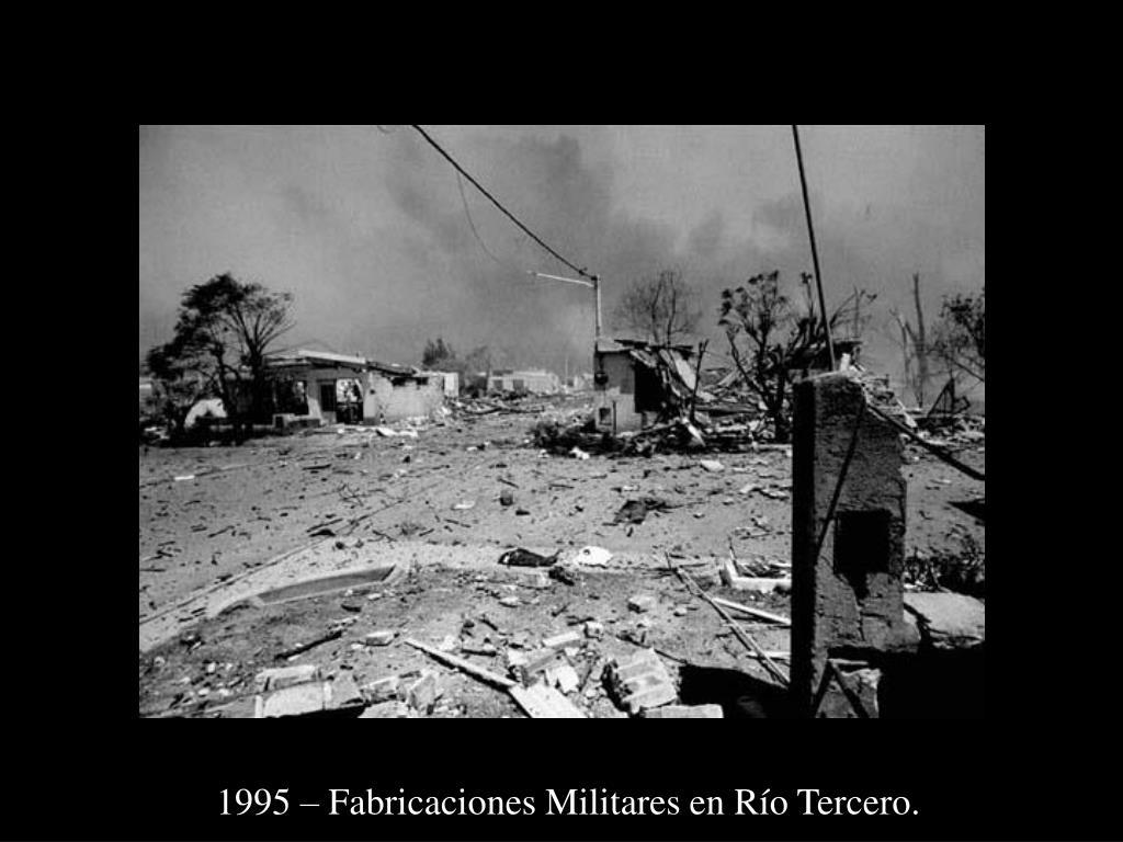 1995 – Fabricaciones Militares en Río Tercero.
