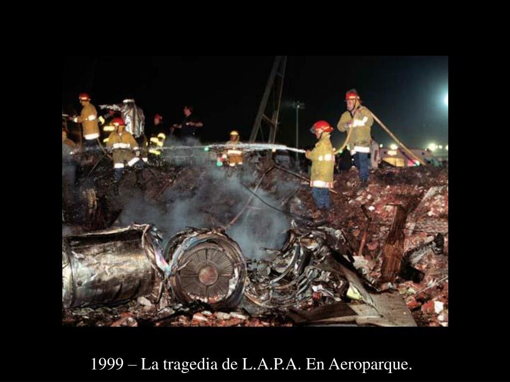 1999 – La tragedia de L.A.P.A. En Aeroparque.