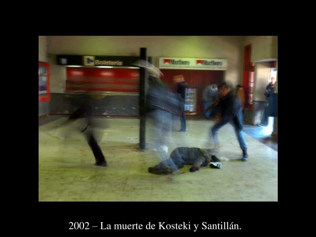 2002 – La muerte de Kosteki y Santillán.