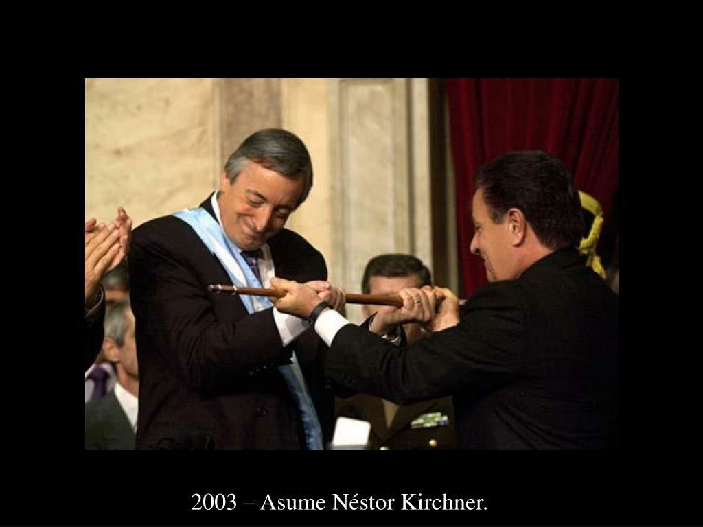 2003 – Asume Néstor Kirchner.