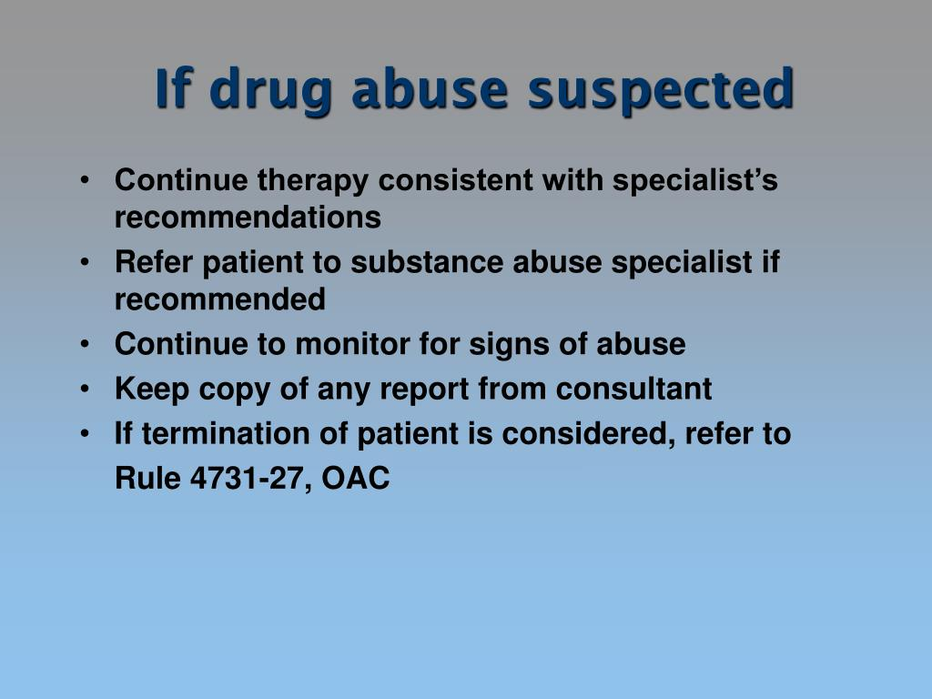 If drug abuse suspected