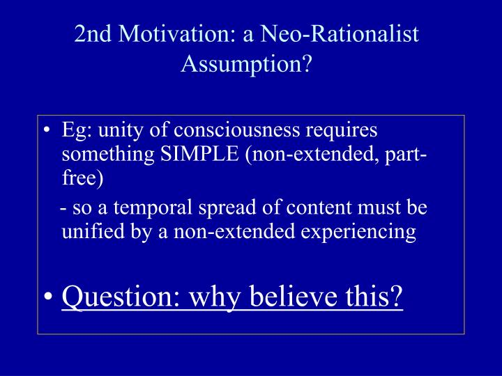 2nd Motivation: a Neo-Rationalist Assumption?