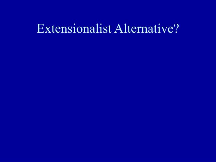 Extensionalist Alternative?