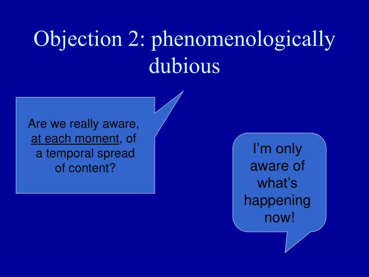Objection 2: phenomenologically dubious