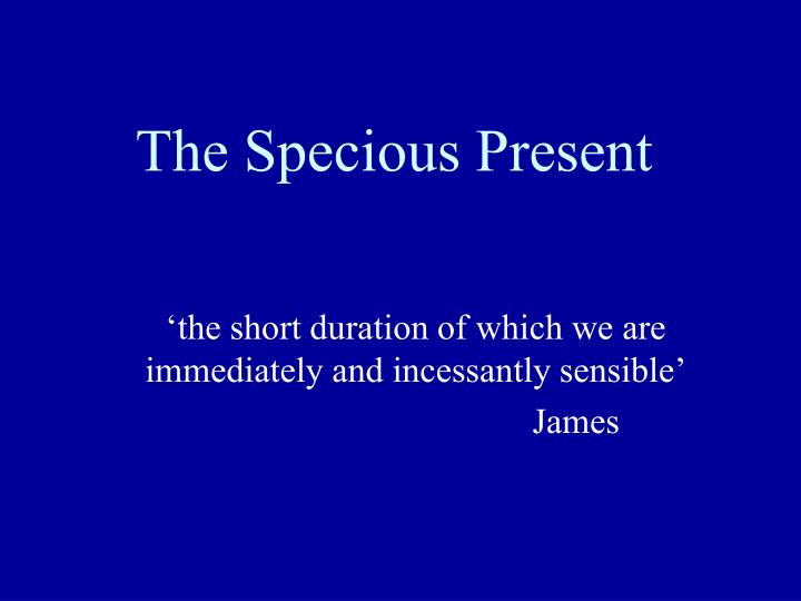 the specious present