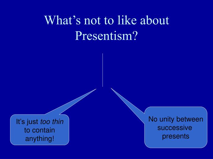 What's not to like about Presentism?
