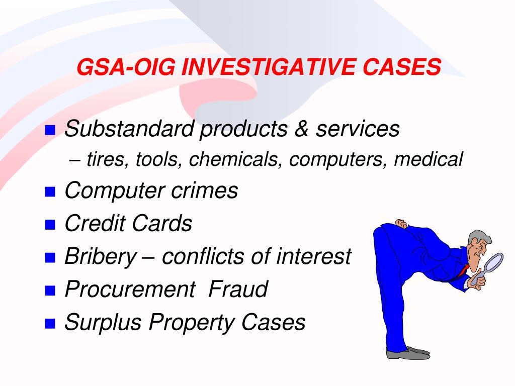 GSA-OIG INVESTIGATIVE CASES