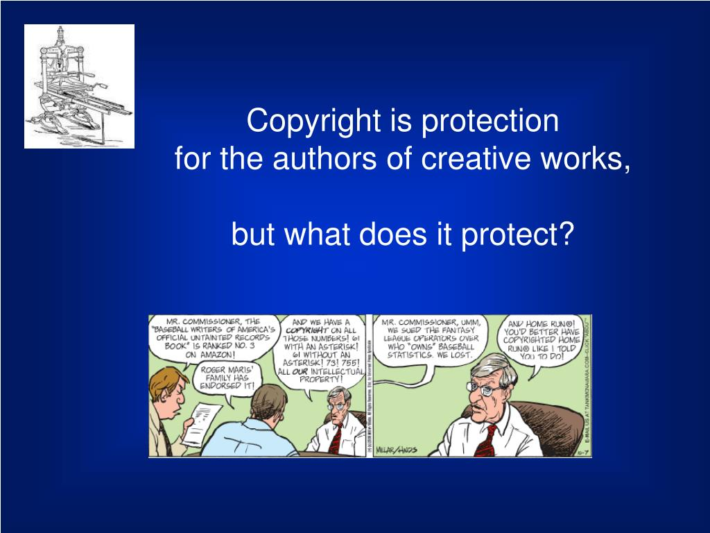 Copyright is protection