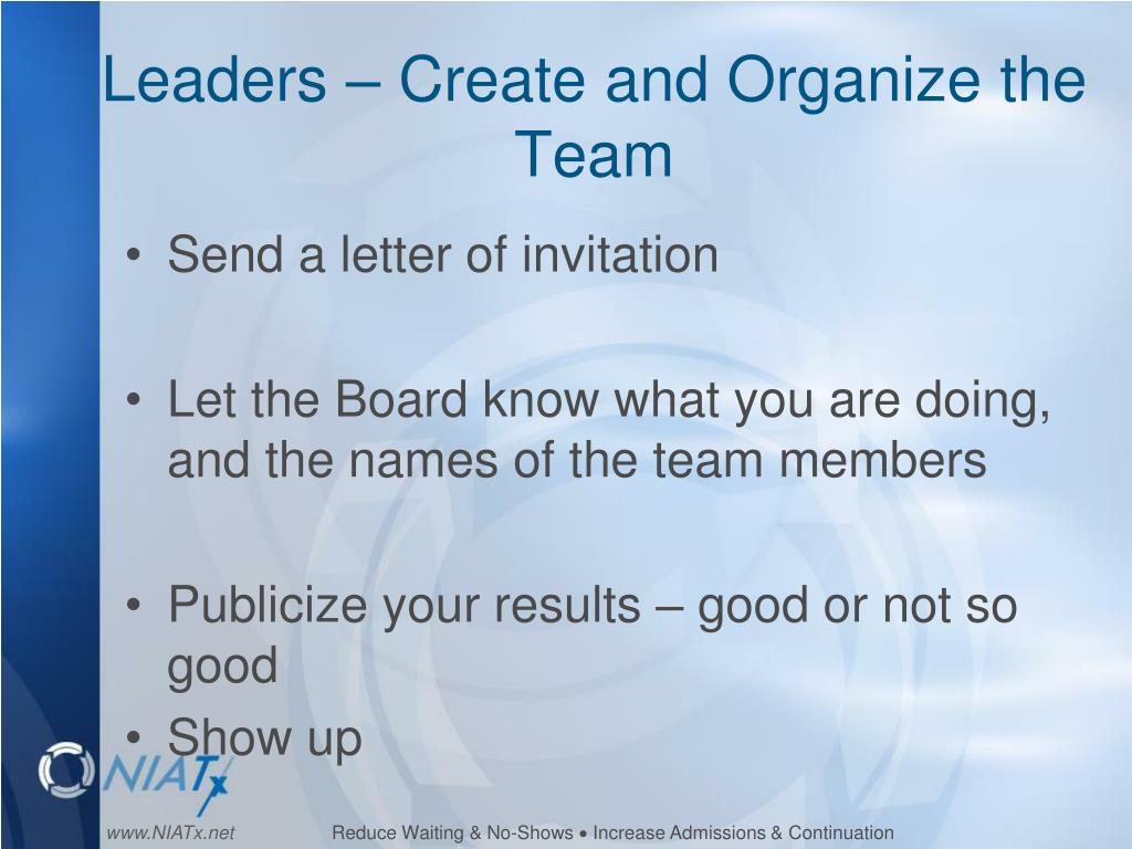 Leaders – Create and Organize the Team