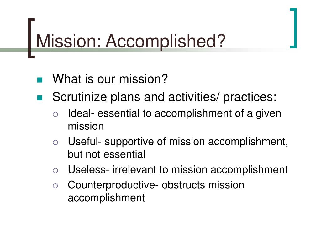 Mission: Accomplished?
