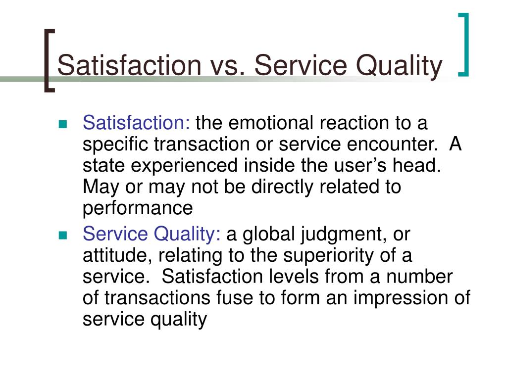 Satisfaction vs. Service Quality