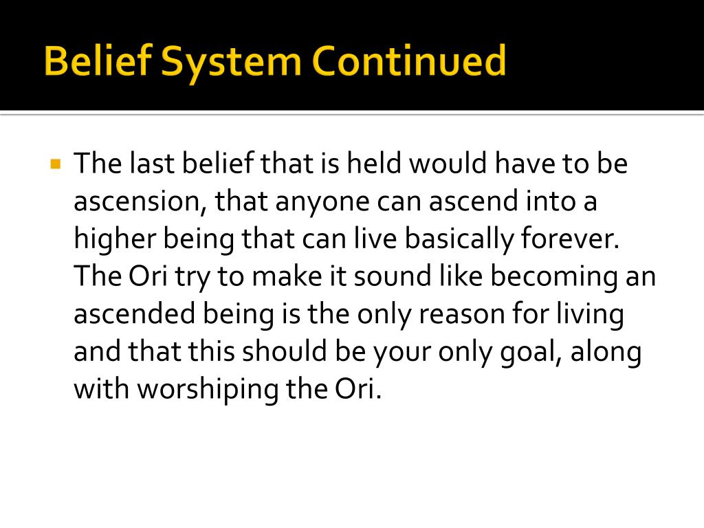 Belief System Continued