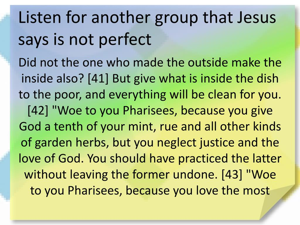 Listen for another group that Jesus says is not perfect
