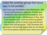 listen for another group that jesus says is not perfect8