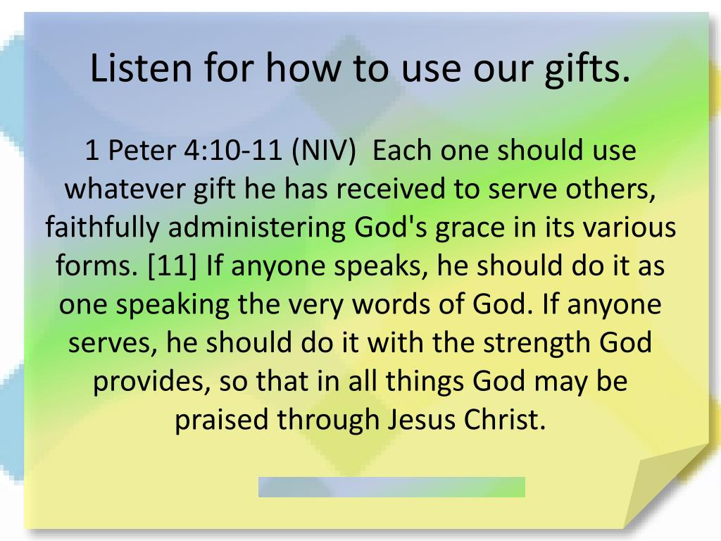 Listen for how to use our gifts.