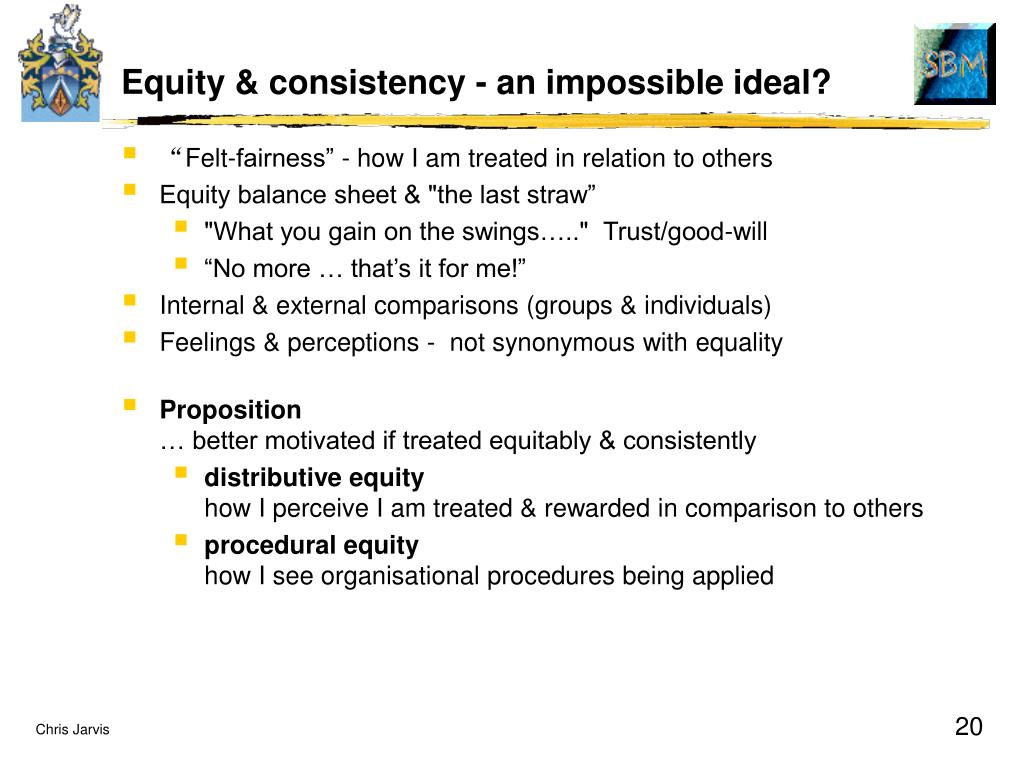 Equity & consistency - an impossible ideal?