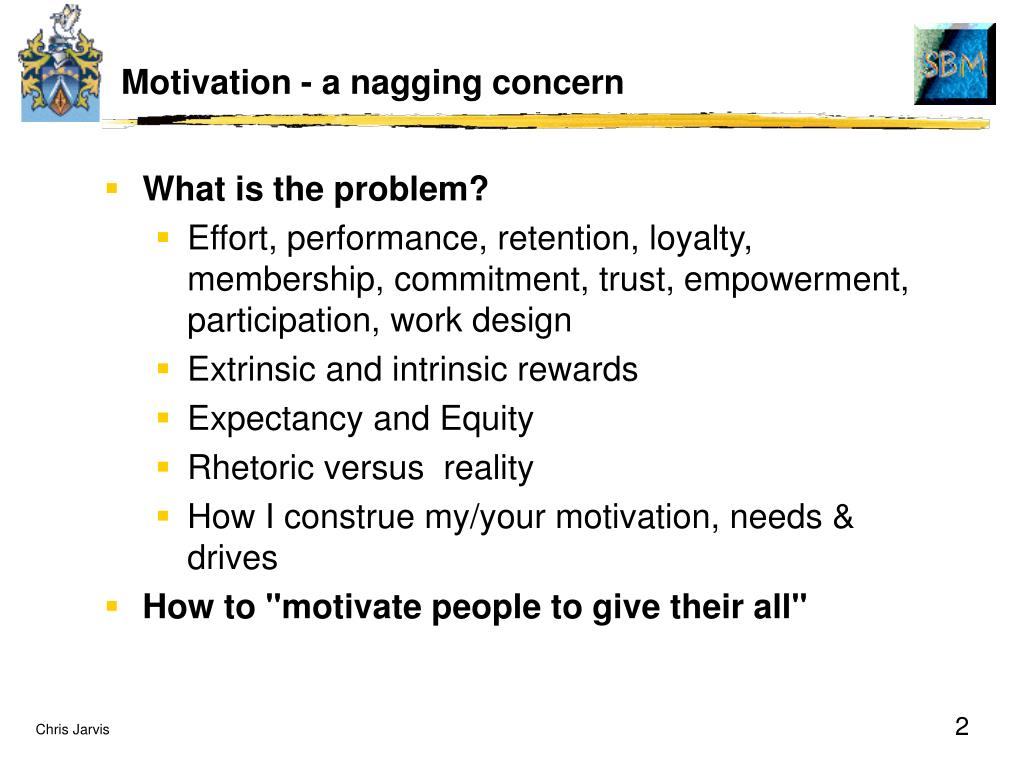 Motivation - a nagging concern
