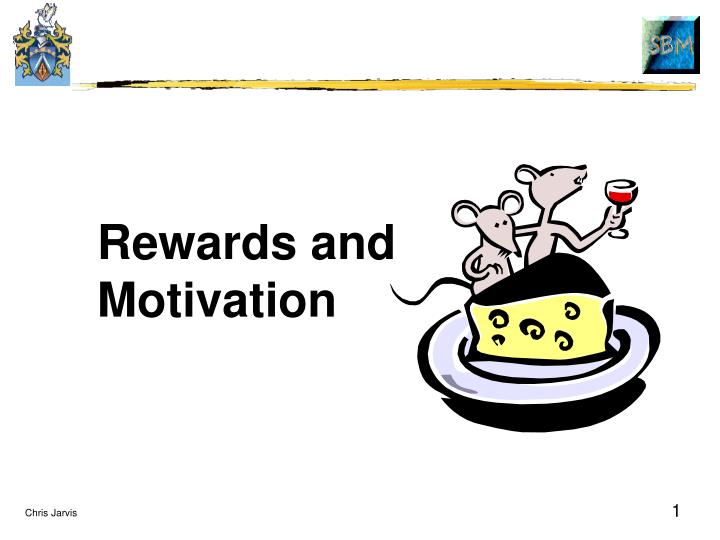 Rewards and motivation l.jpg