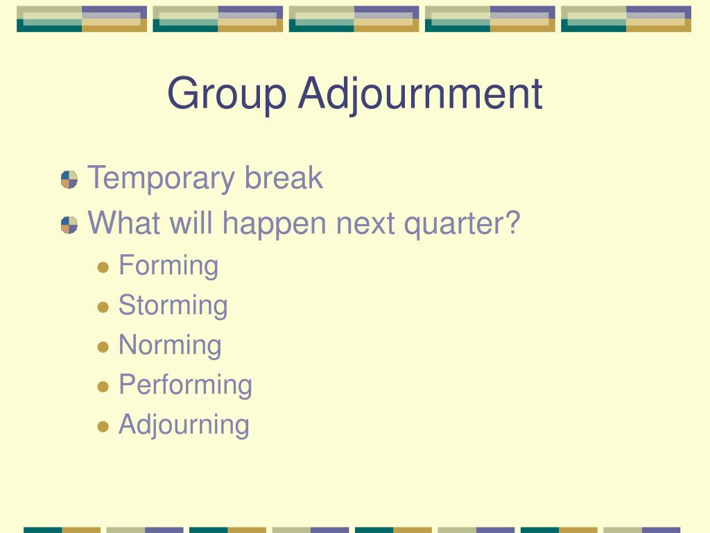 Group Adjournment