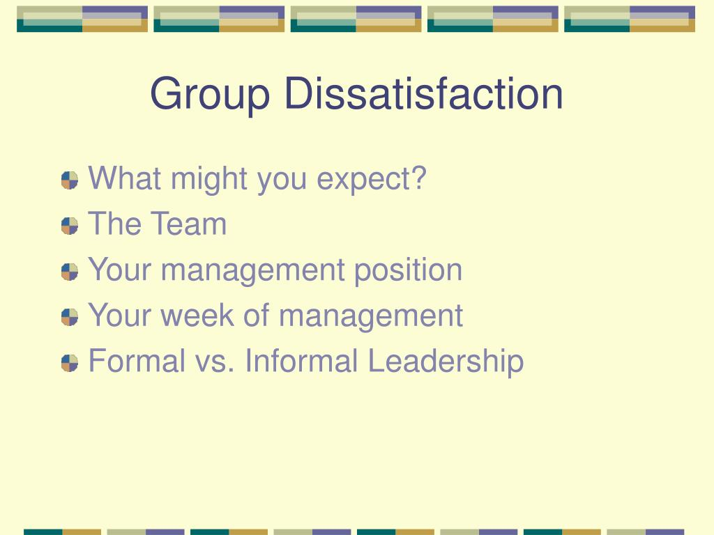 Group Dissatisfaction