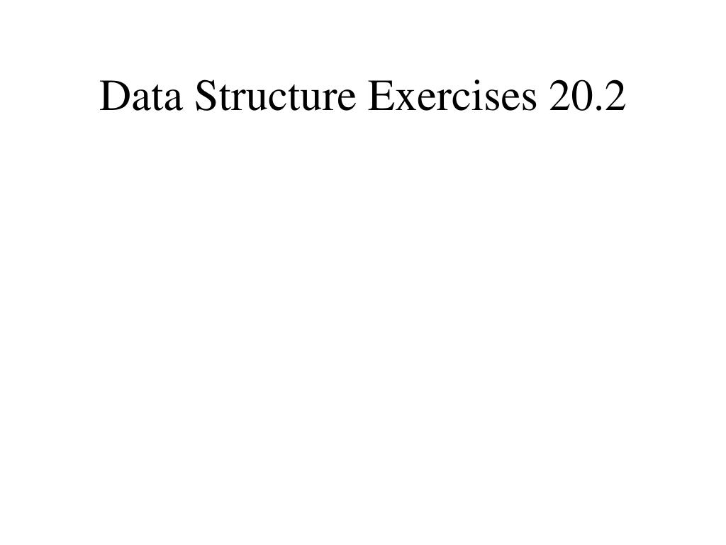 Data Structure Exercises 20.2